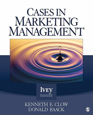 Cases in Marketing Management By Clow, Kenneth E. (EDT)/ Baack, Donald E. (EDT)